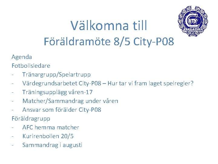 Vlkomna till Frldramte 85 CityP 08 Agenda Fotbollsledare
