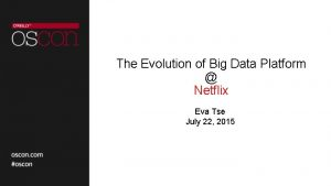 The Evolution of Big Data Platform Netflix Eva