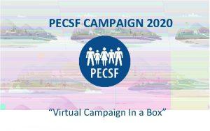 PECSF CAMPAIGN 2020 Virtual Campaign In a Box