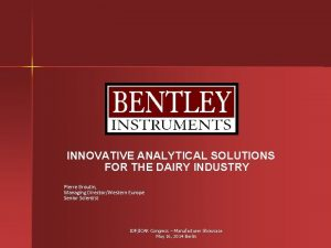 INNOVATIVE ANALYTICAL SOLUTIONS FOR THE DAIRY INDUSTRY Pierre