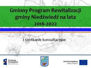 Gminny Program Rewitalizacji gminy Niedwied na lata 2016