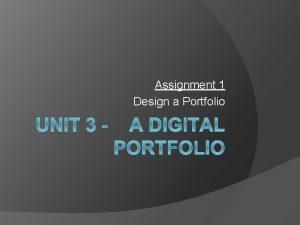 Assignment 1 Design a Portfolio A Digital Portfolio