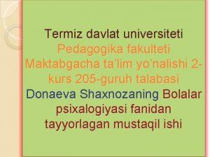 Termiz davlat universiteti Pedagogika fakulteti Maktabgacha talim yonalishi