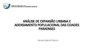 ANLISE DE EXPANSO URBANA E ADENSAMENTO POPULACIONAL DAS