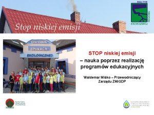STOP niskiej emisji nauka poprzez realizacj programw edukacyjnych
