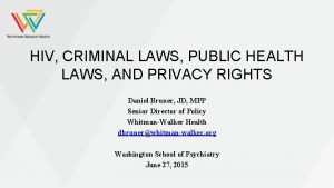 HIV CRIMINAL LAWS PUBLIC HEALTH LAWS AND PRIVACY