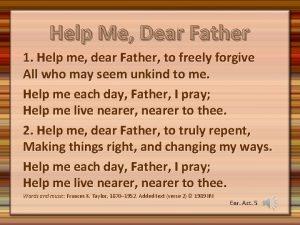 Help Me Dear Father 1 Help me dear