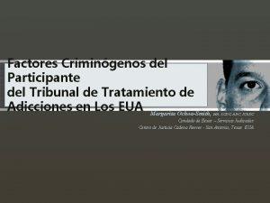 Factores Crimingenos del Participante del Tribunal de Tratamiento