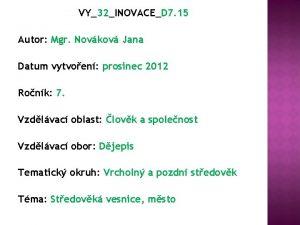 VY32INOVACED 7 15 Autor Mgr Novkov Jana Datum