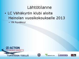 Lhttilanne LC Vhkyrn klubi aloite Heinolan vuosikokoukselle 2013