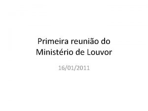 Primeira reunio do Ministrio de Louvor 16012011 Sequncia