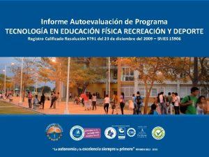Informe Autoevaluacin de Programa TECNOLOGA EN EDUCACIN FSICA