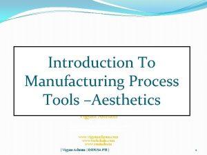 Introduction To Manufacturing Process Tools Aesthetics Vigyan Ashram