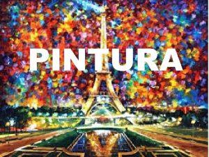 PINTURA PINTURA El origen etimolgico del trmino pintura