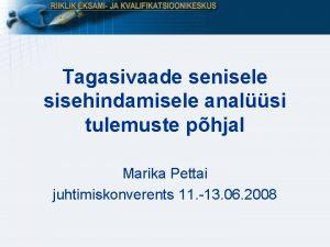 Tagasivaade senisele sisehindamisele analsi tulemuste phjal Marika Pettai
