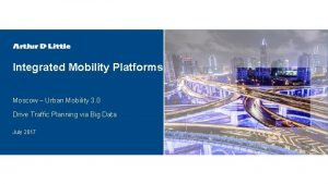 Integrated Mobility Platforms Moscow Urban Mobility 3 0