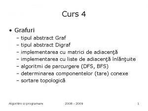 Curs 4 Grafuri tipul abstract Graf tipul abstract