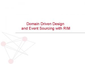 Domain Driven Design and Event Sourcing with RIM