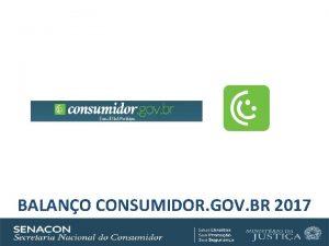 BALANO CONSUMIDOR GOV BR 2017 Consumidor gov br