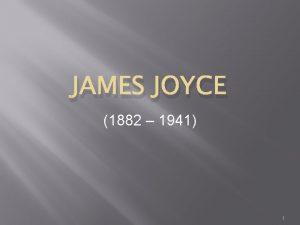 JAMES JOYCE 1882 1941 1 James Joyce Iiri