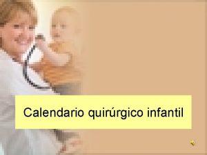 Calendario quirrgico infantil Calendario quirrgico infantil Este Calendario