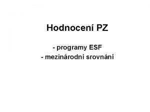 Hodnocen PZ programy ESF mezinrodn srovnn Sttn zsahy