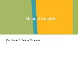 Manuel Castells Dra Juana E Surez Conejero Manuel