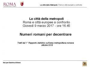 Le citt della Metropoli Roma e citt europee