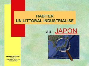 HABITER UN LITTORAL INDUSTRIALISE au JAPON Jacqueline DELPINE