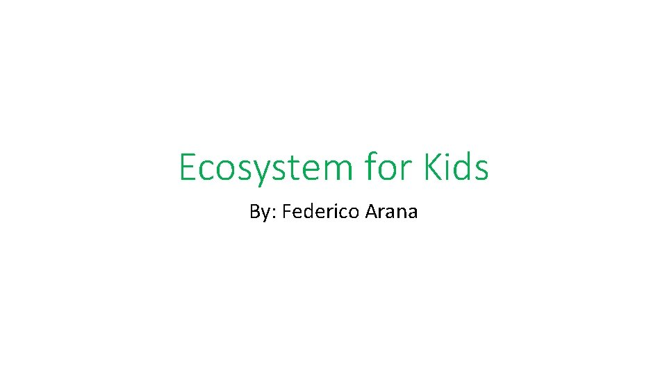 Ecosystem for Kids By Federico Arana Author Federico