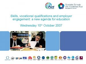 Skills vocational qualifications and employer engagement a new