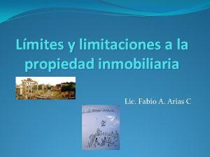 Lmites y limitaciones a la propiedad inmobiliaria Lic