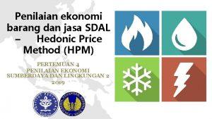 Penilaian ekonomi barang dan jasa SDAL Hedonic Price