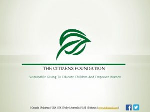THE CITIZENS FOUNDATION Sustainable Giving To Educate Children