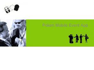 Poken Mobile Event App INTRODUCTION POKEN MOBILE EVENT