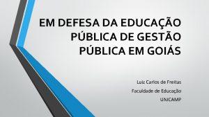 EM DEFESA DA EDUCAO PBLICA DE GESTO PBLICA