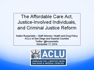 The Affordable Care Act JusticeInvolved Individuals and Criminal