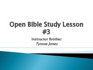 Open Bible Study Lesson 3 Instructor Brother Tyrone
