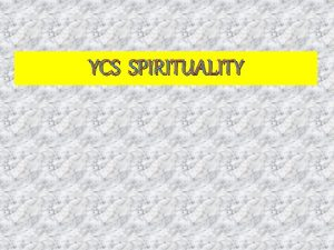 YCS SPIRITUALITY SPIRITUALITY The way that enables us