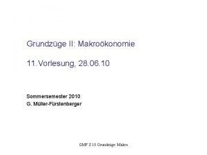 Grundzge II Makrokonomie 11 Vorlesung 28 06 10