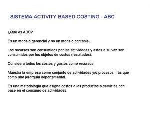 SISTEMA ACTIVITY BASED COSTING ABC Qu es ABC