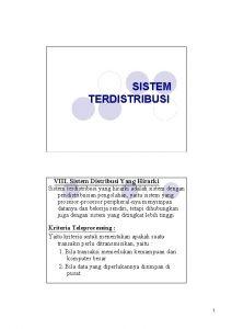 SISTEM TERDISTRIBUSI VIII Sistem Distribusi Yang Hirarki Sistem