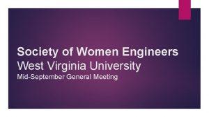 Society of Women Engineers West Virginia University MidSeptember