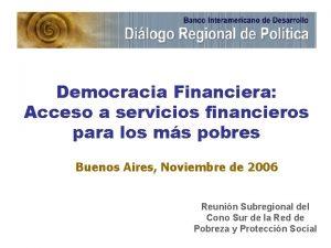 Democracia Financiera Acceso a servicios financieros para los