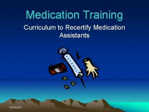 Medication Training Curriculum to Recertify Medication Assistants 10292020
