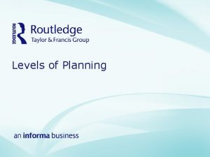 Levels of Planning Table of Contents Levels of