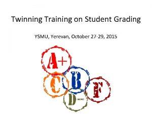 Twinning Training on Student Grading YSMU Yerevan October