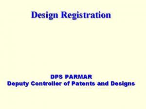 Design Registration DPS PARMAR Deputy Controller of Patents