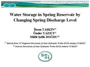 Water Storage in Spring Reservoir by Changing Spring