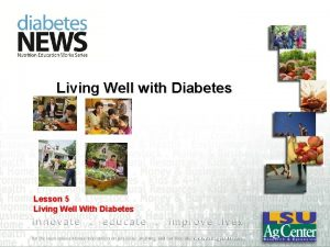 Living Well with Diabetes Lesson 5 Living Well